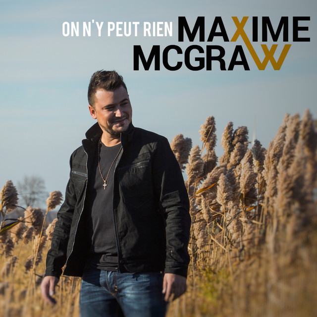 Maxime McGraw - On n'y peut rien