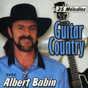 Albert Babin - Guitar Country : 25 Mélodies