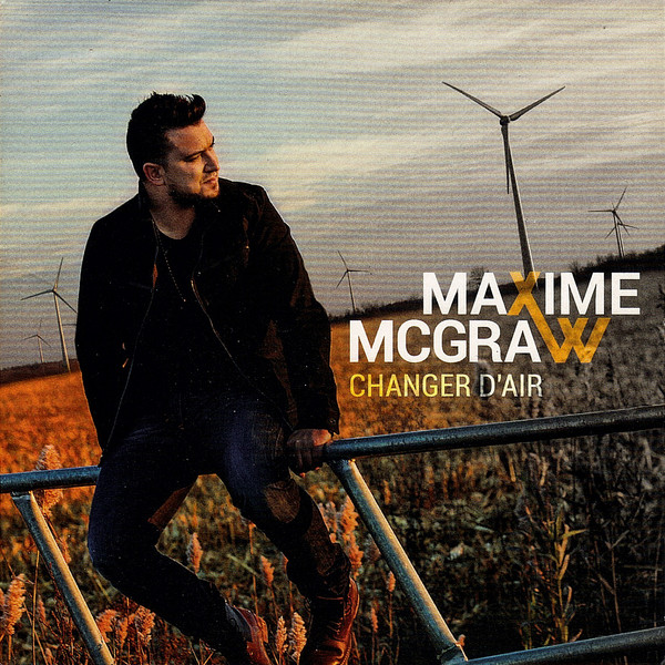 Maxime McGraw - Changer d'air