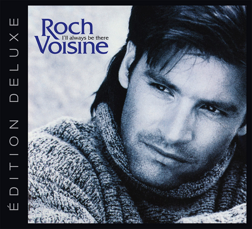 Roch Voisine - I'll always be there, Édition Deluxe