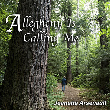 Jeanette Arsenault - Allegheny Is Calling Me