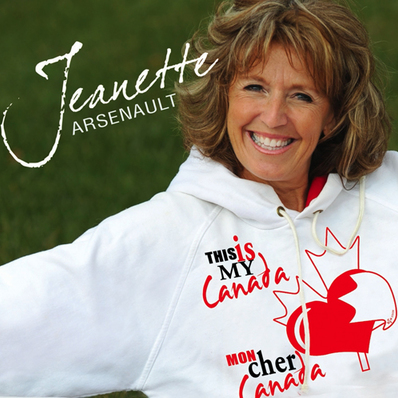 Jeanette Arsenault - This Is My Canada/Mon cher Canada