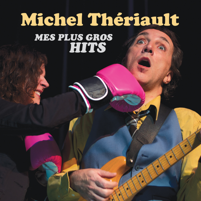 Michel Thériault - Mes plus gros hits