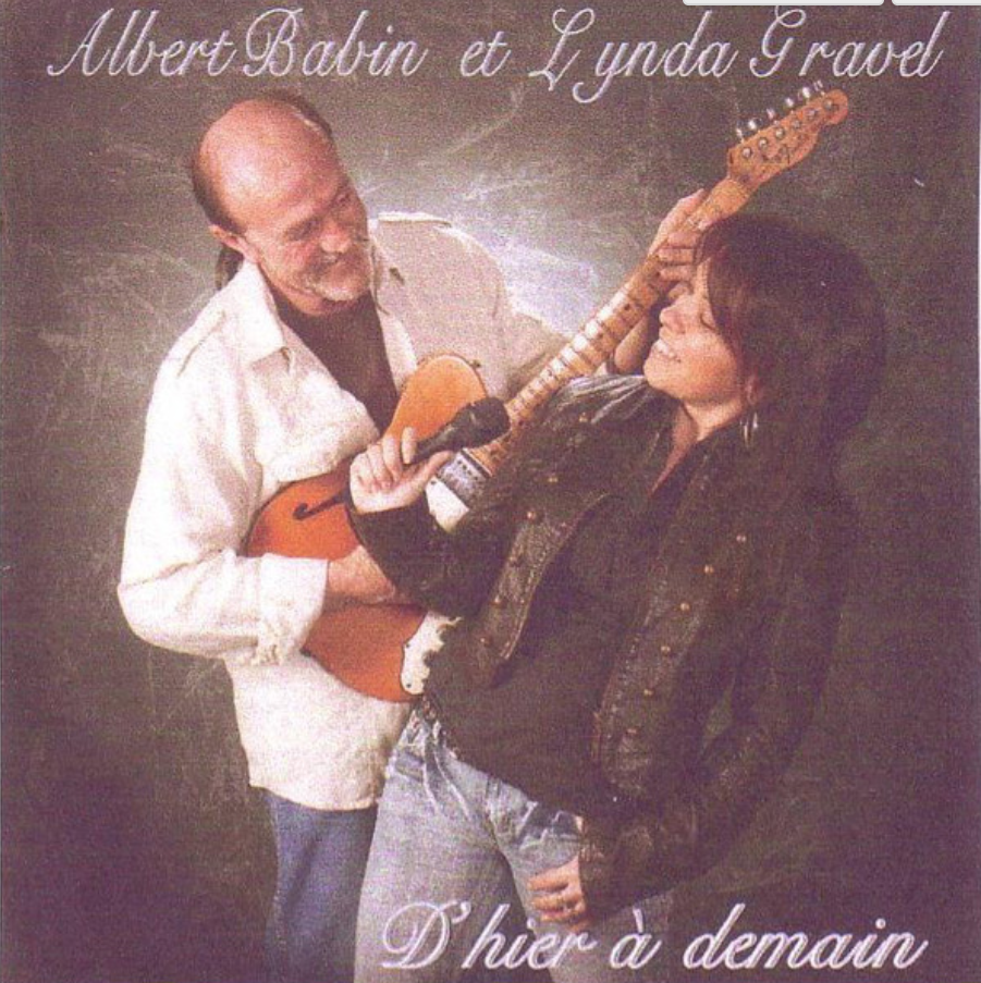 Albert Babin & Lynda Gravel - D'Hier à demain