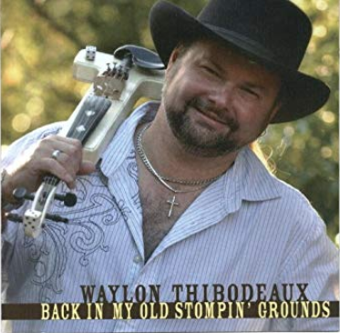 Waylon Thibodeaux - Back In My Old Stompin' Grounds