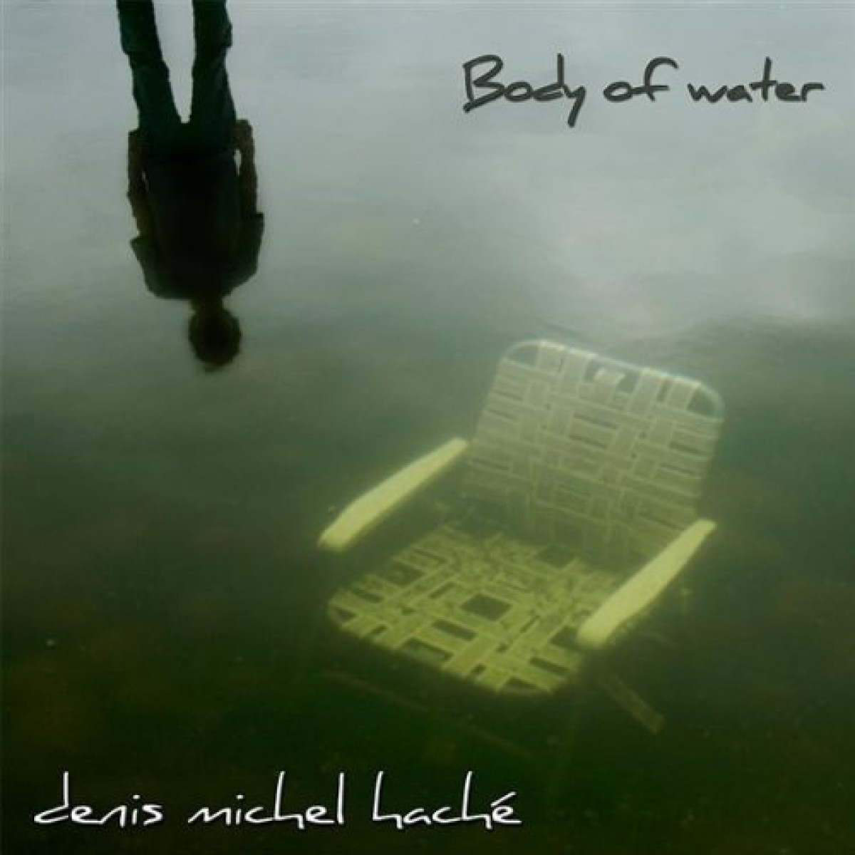 Denis Michel Haché - Body Of Water