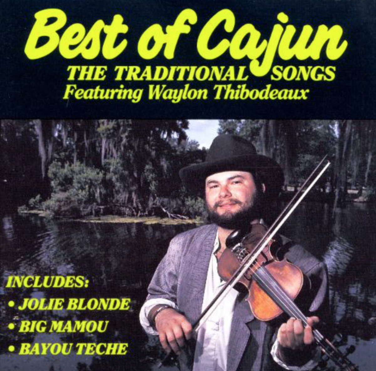 Waylon Thibodeaux - Best of Cajun (The traditional songs)